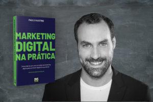 """Resenha do livro """"Marketing Digital na Prática"""" de Paulo Faustino"""